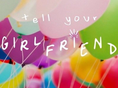 Tell Your Girlfriend