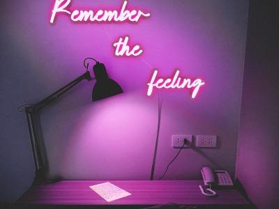 Remember The Feeling
